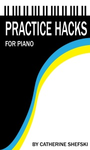 Practice Hacks for Piano